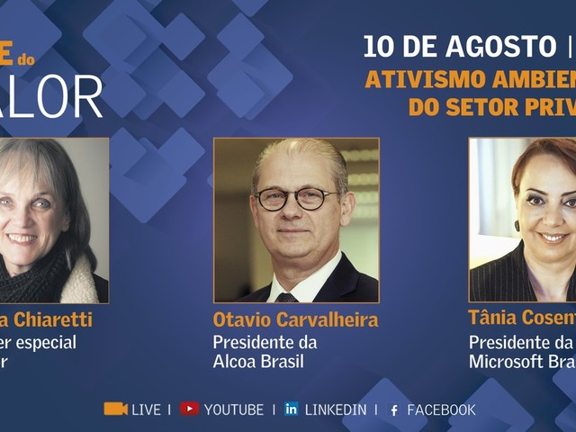 Live do Valor: Tânia Cosentino, da Microsoft, e Otavio Carvalheira, da Alcoa, falam sobre o ativismo ambiental do setor privado na segunda, às 11h