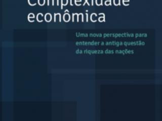 Complexidade econômica: uma nova perspectiva para entender a antiga questão da riqueza das nações