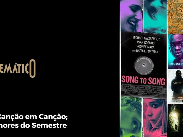 Cinemático – De Canção em Canção; Melhores do Semestre