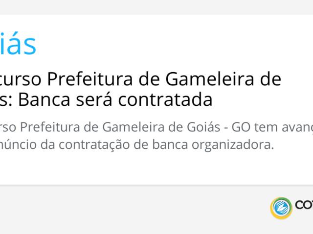 Concurso Prefeitura de Gameleira de Goiás: Banca será contratada