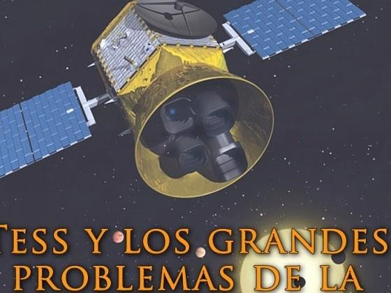 TESS y los grandes problemas de la astronomía