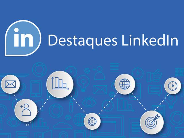 Destaques LinkedIn