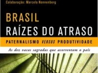Brasil, raízes do atraso: paternalismo x produtividade