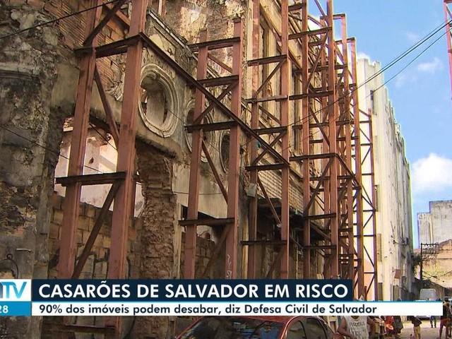 Defesa Civil aponta que 90% de mais de 600 casarões antigos de Salvador correm algum risco de desabar; maioria tem moradores