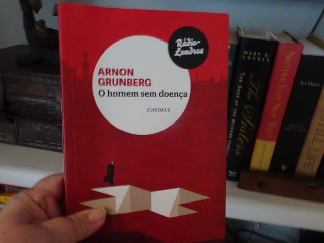 """Lendo: """"O homem sem doença"""", Arnon Grunberg"""