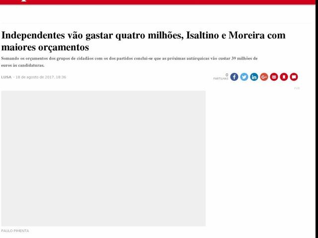 Independentes vão gastar quatro milhões, Isaltino e Moreira com maiores orçamentos