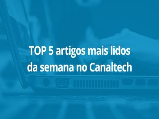 TOP 5: as notícias mais lidas da semana no Canaltech: de 2/8 a 9/8