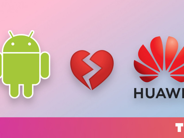 Report: Google breaks up with Huawei, blocking it from Android apps and services