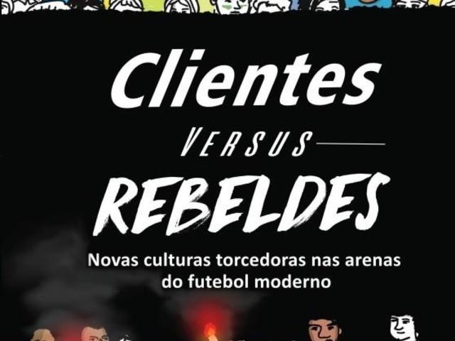 """Lançamento: """"Clientes versus Rebeldes"""""""