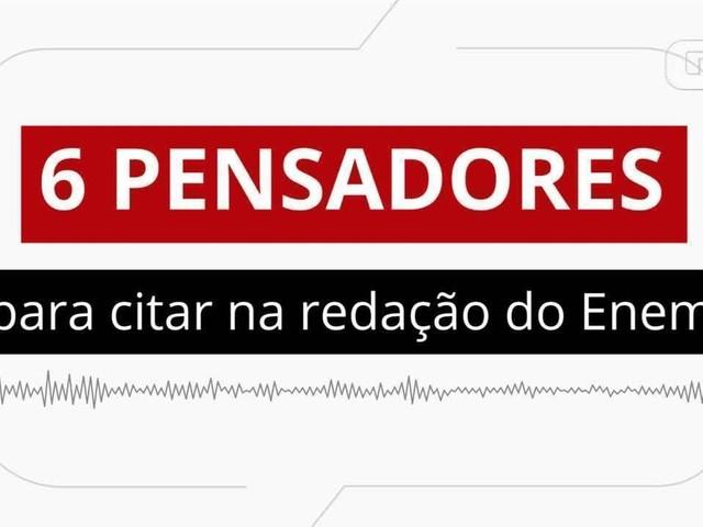 Cinco pensadores estrangeiros e um brasileiro para citar na redação do Enem 2018
