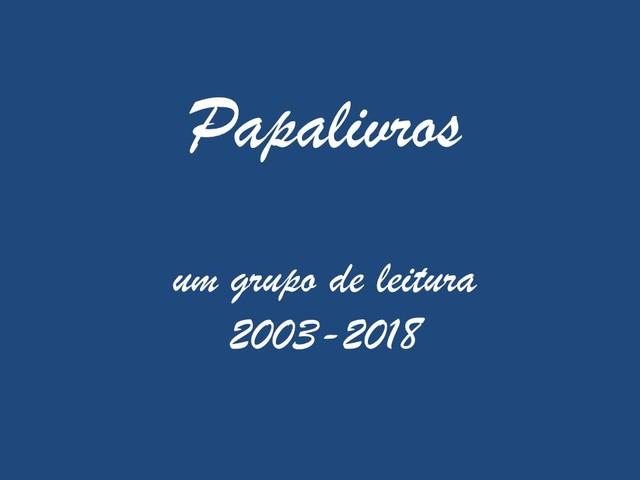 Papalivros, um grupo de leitura, 15 anos de existência!