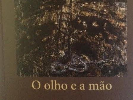 O Olho e a Mão, Ana Marques Gastão / Sérgio Nazar David