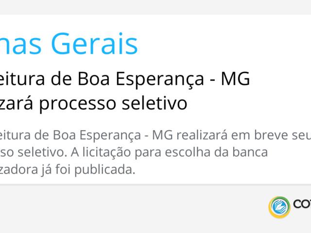 Prefeitura de Boa Esperança - MG realizará processo seletivo