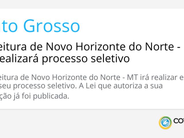 Prefeitura de Novo Horizonte do Norte - MT realizará processo seletivo