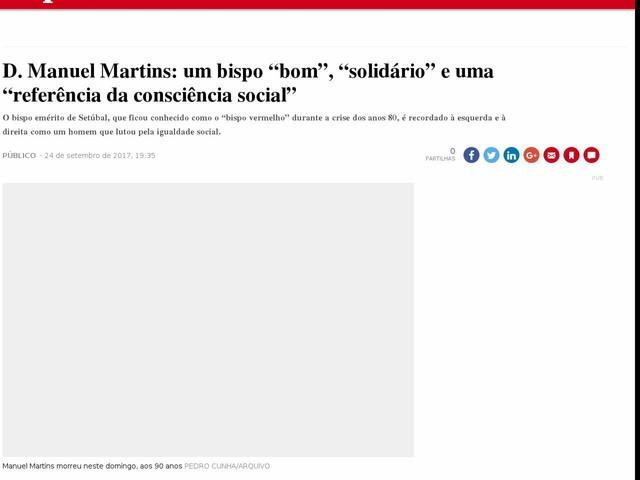 """D. Manuel Martins: um bispo """"bom"""", """"solidário"""" e uma """"referência da consciência social"""""""