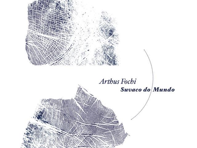 Arthus Fochi se reinventa em Suvaco do Mundo, seu novo disco solo