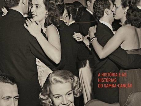 Ruy Castro e A Noite do Meu Bem: A História e as Histórias do Samba-Canção
