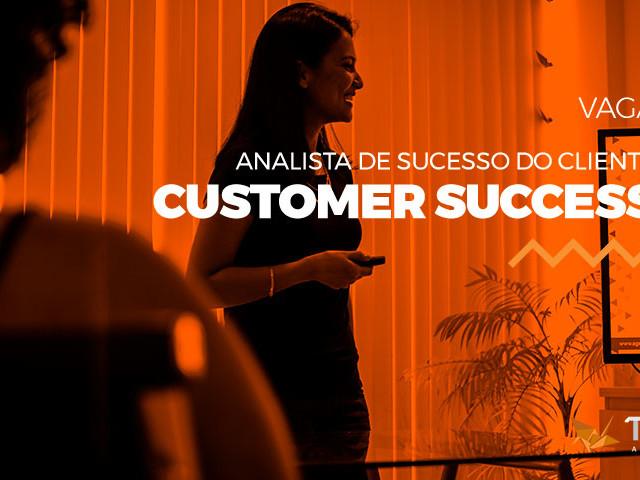 Vaga: Analista de Sucesso do Cliente (Customer Success)