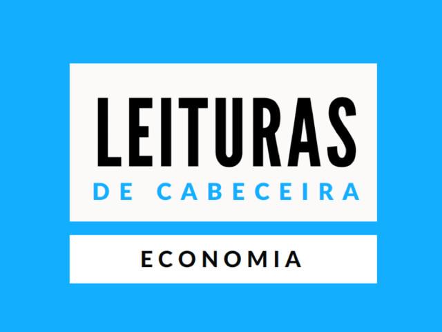 Leituras de Cabeceira: Economia