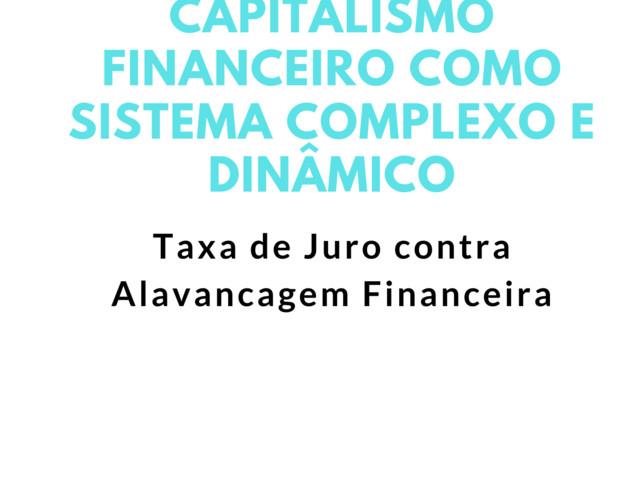 Capitalismo Financeiro como Sistema Complexo e Dinâmico: Em Comemoração dos 10 Anos do Blog Cidadania & Cultura