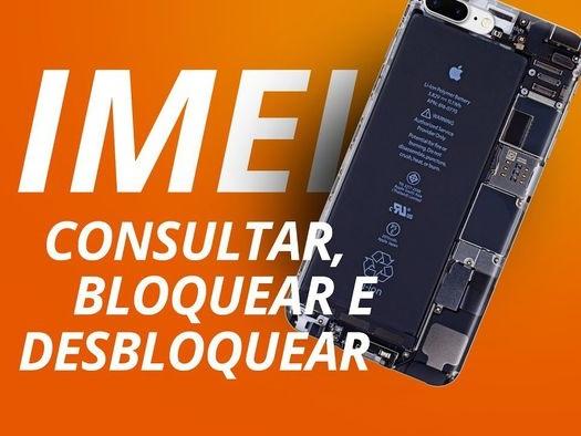 Como consultar o IMEI do celular, BLOQUEAR e DESBLOQUEAR