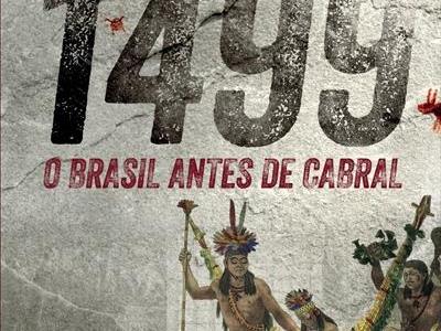 1499: O Brasil antes de Cabral