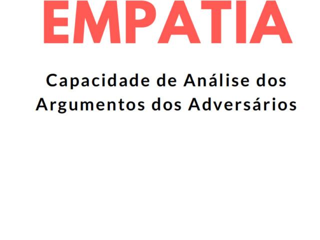 Empatia: Capacidade de Análise dos Argumentos dos Adversários