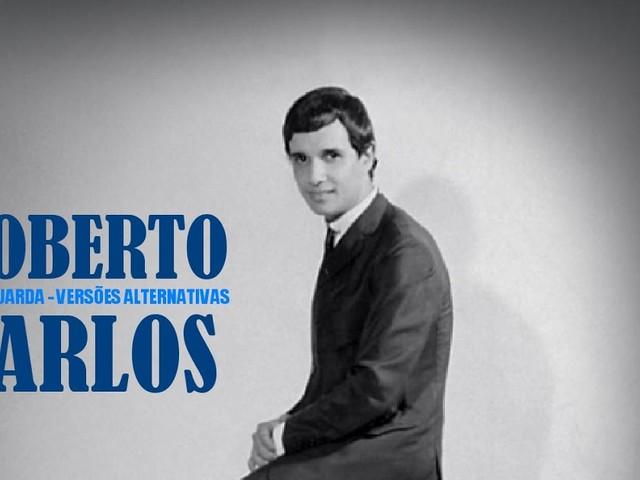 Roberto Carlos - Jovem Guarda - Versões alternativas