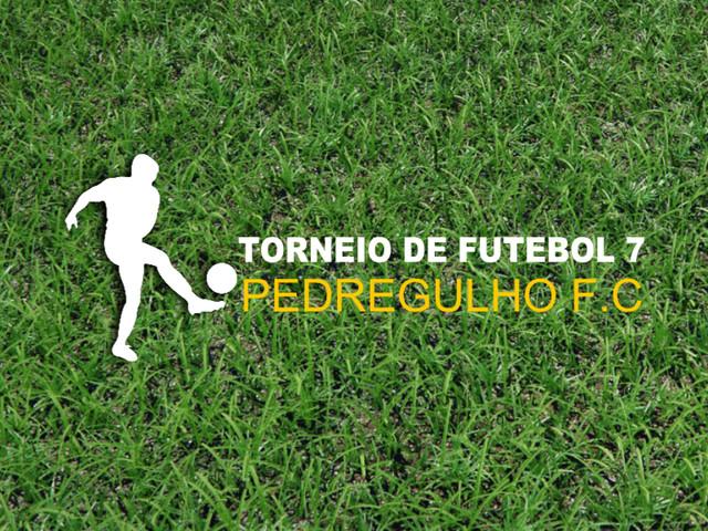TORNEIO DE FUTEBOL DE 7 DO PEDREGULHO F.C
