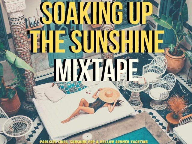 Soaking Up The Sunshine Mixtape | Poolside Chill, Sunshine Pop und Mellow Summer Yachting im DJ RumpeL Mix