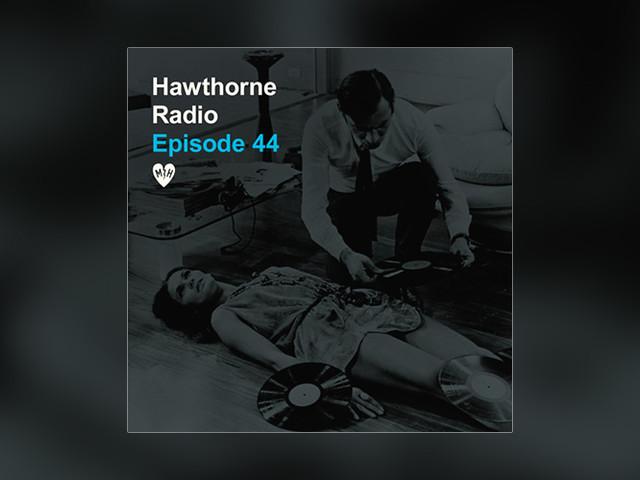 Mayer Hawthorne presents: Hawthorne Radio Episode 44