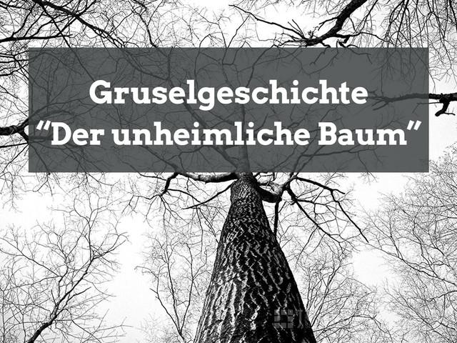 Gruselgeschichte: Der unheimliche Baum