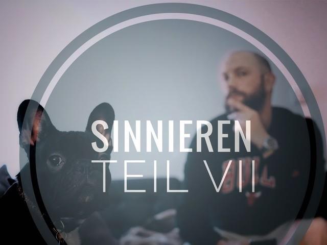 SINNIEREN TEIL VII - BLOGGERSLIFE | TRÄUME UND ZIELE BRAUCHT MAN(N)