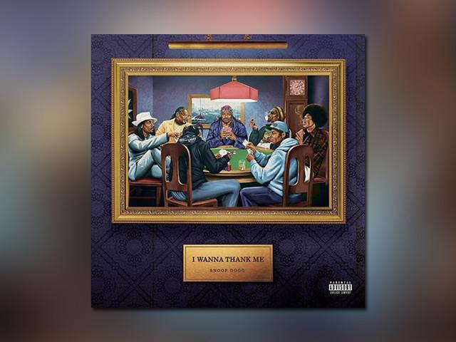 "Snoop Dogg veröffentlicht siebzehntes Studioalbum ""I Wanna Thank Me"" // Full Streams"
