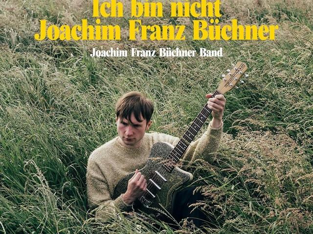 Review: Joachim Franz Büchner Band :: Ich bin nicht Joachim Franz Büchner