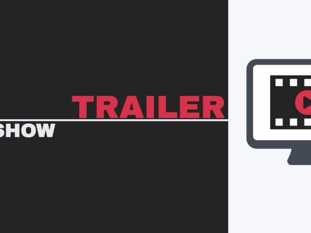 Trailershow vom 20.07.2018