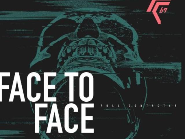 Im direkten Angesicht: Full Contact69 – Face To Face