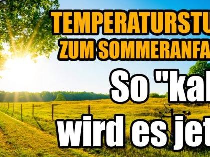 """Sommersonnenwende 2021: Temperatursturz nach dem Sommeranfang! SO """"kalt"""" wird es aktuell"""
