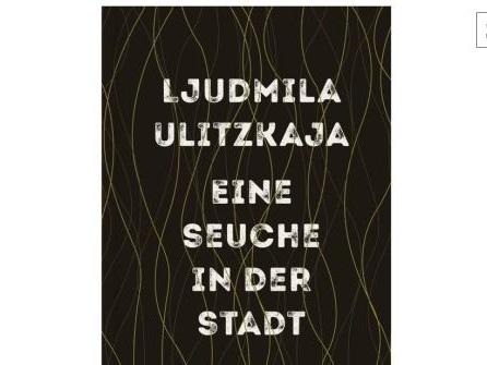"""Ljudmila Ulitzkajas """"Eine Seuche in der Stadt"""""""