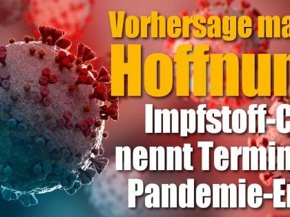 Corona-Vorhersage: Impfstoff-Chef nennt Termin für Ende der Coronavirus-Pandemie