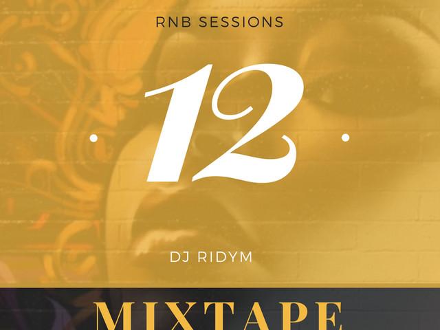 DJ Ridym - RnB Sessions 12 | Die entspannte jazzige Seite von Hip Hop und RnB