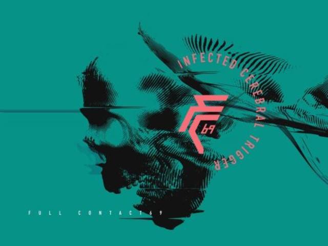 Review: Full Contact69 – Infected Cerebral Trigger (Single)