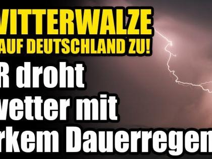 Gewitterwalze rollt auf Deutschland zu! DWD warnt vor Starkregen und Gewitter