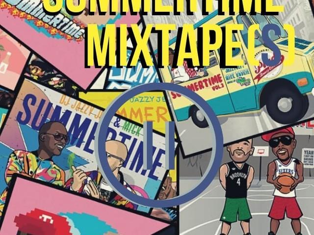 Summertime is here. (Kinda.)   Mick und Jazzy Jeff stoppen die Summertime Mixtape Serie