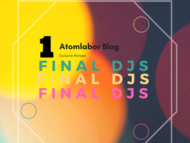 FINAL DJS ATOMLABOR BLOG EXCLUSIVE MIX | DJ MIXTAPE Nr.01