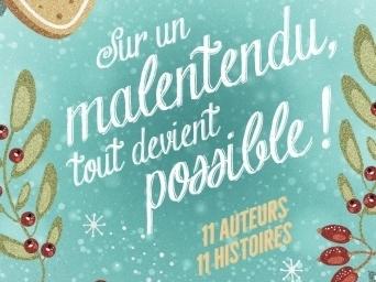 """Sortie du recueil """"Sur un malentendu, tout devient possible"""" (Editions J'ai Lu - 11 auteurs, 11 nouvelles)"""