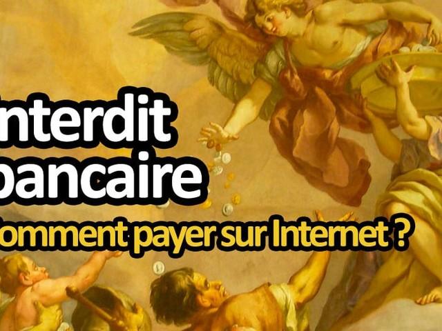 Comment payer sur Internet quand on est interdit bancaire?