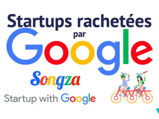 Liste des startups rachetées par Google