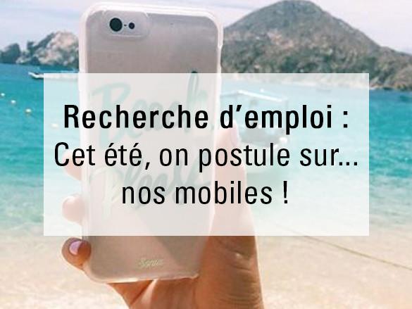 Recherche d'emploi : Cet été on postule sur… nos mobiles ! [Tuto]