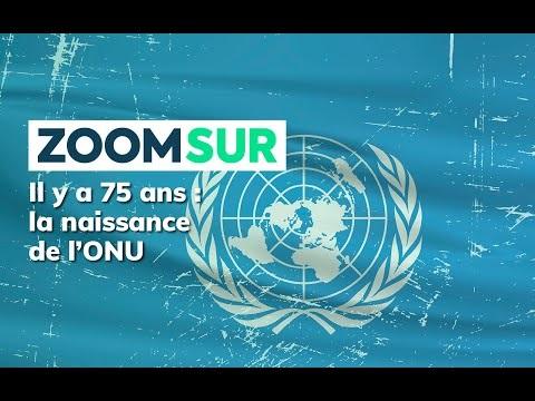 Il y a 75 ans, la naissance de l'ONU